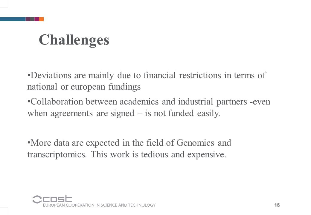 Challenges Deviations are mainly due to financial restrictions in terms of national or european fundings.