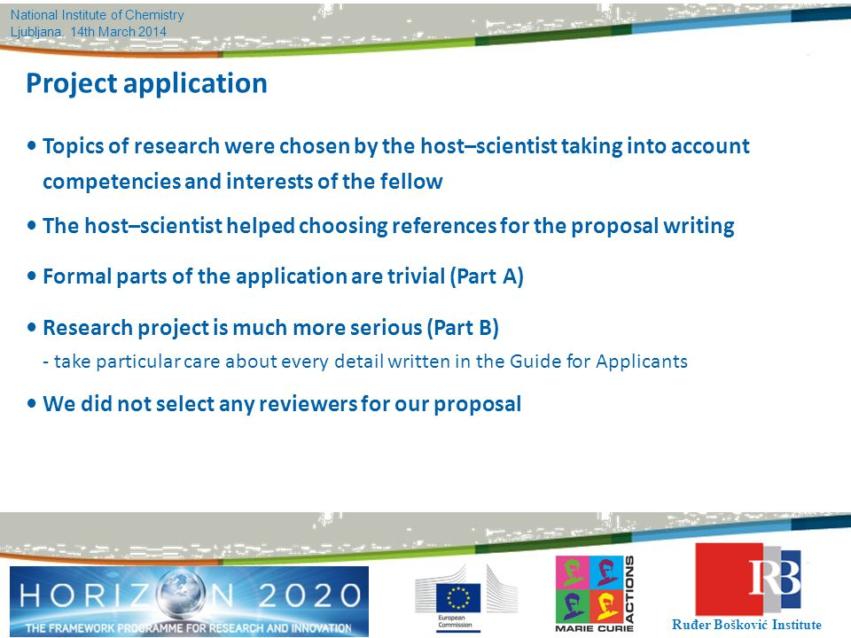 Project application • Topics of research were chosen by the host–scientist taking into account. competencies and interests of the fellow.
