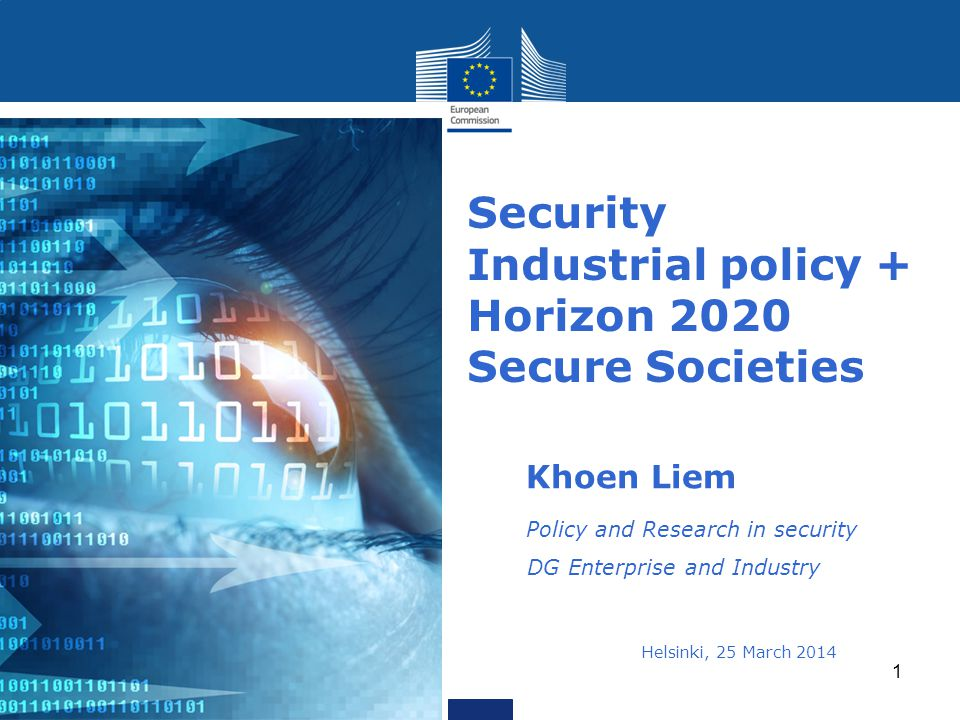 Security Industrial policy + Horizon 2020 Secure Societies