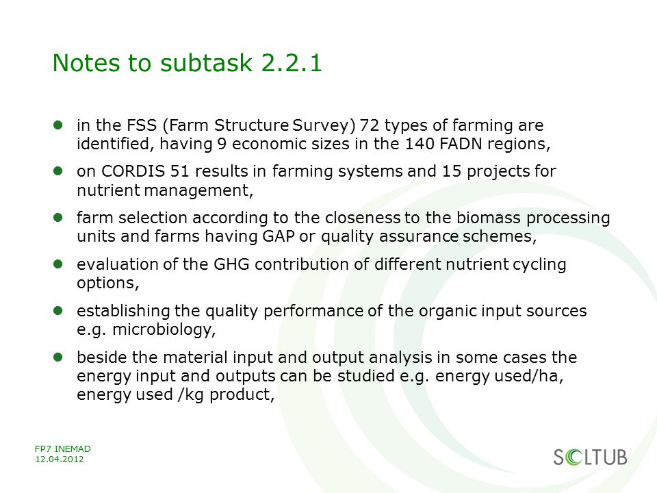 Notes to subtask 2.2.1 in the FSS (Farm Structure Survey) 72 types of farming are identified, having 9 economic sizes in the 140 FADN regions,