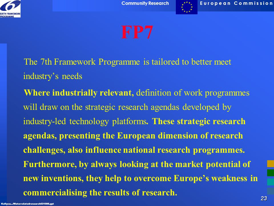 FP7 The 7th Framework Programme is tailored to better meet industry's needs.