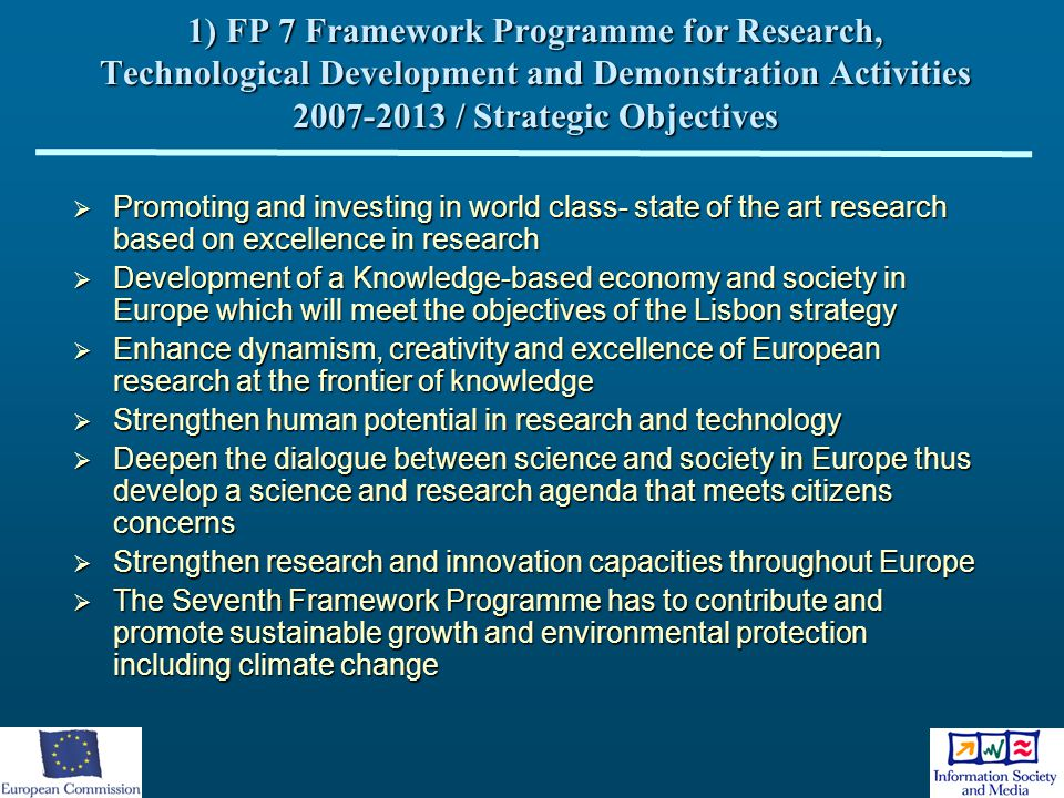 1) FP 7 Framework Programme for Research, Technological Development and Demonstration Activities 2007-2013 / Strategic Objectives