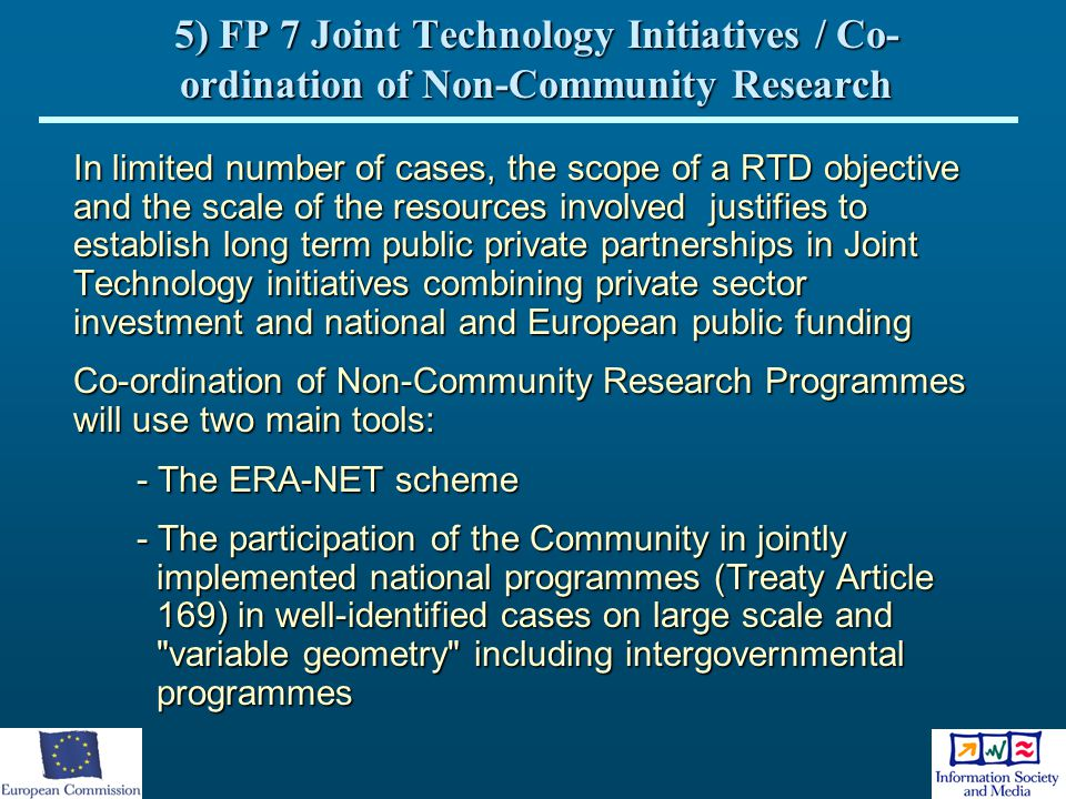 5) FP 7 Joint Technology Initiatives / Co-ordination of Non-Community Research