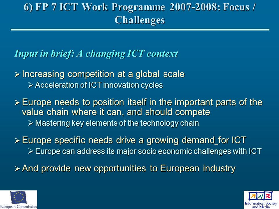 6) FP 7 ICT Work Programme 2007-2008: Focus / Challenges