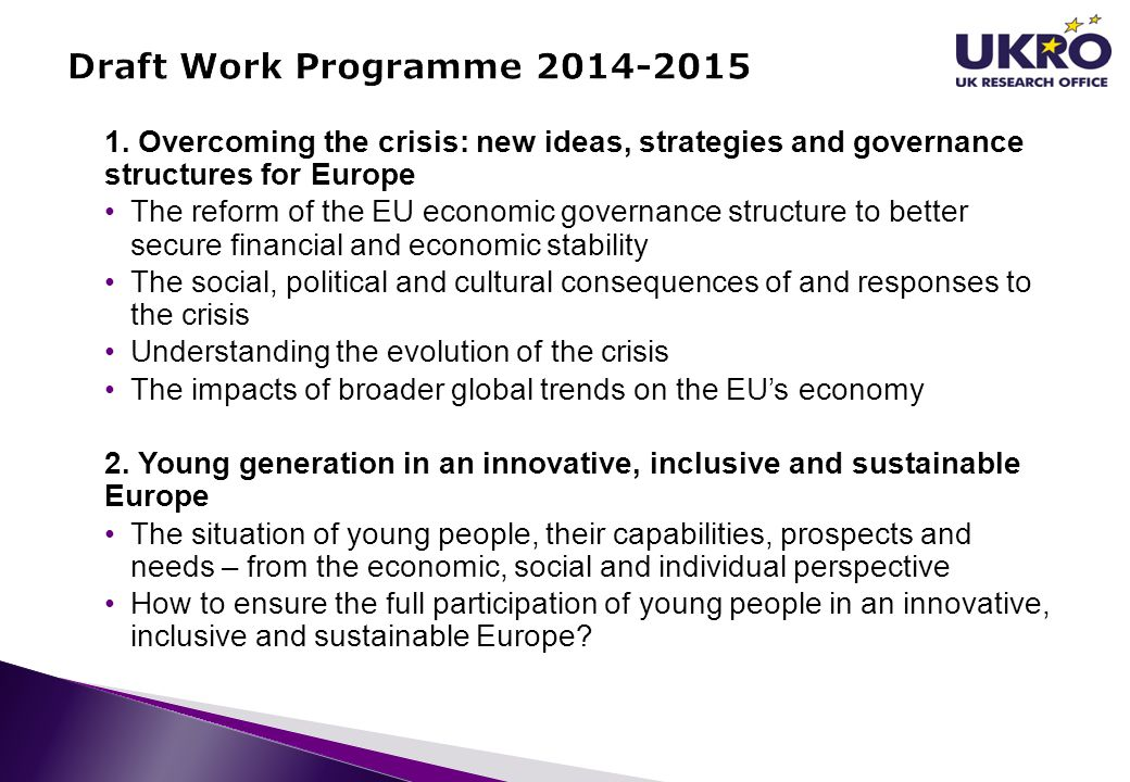 Draft Work Programme 2014-2015 1. Overcoming the crisis: new ideas, strategies and governance structures for Europe.