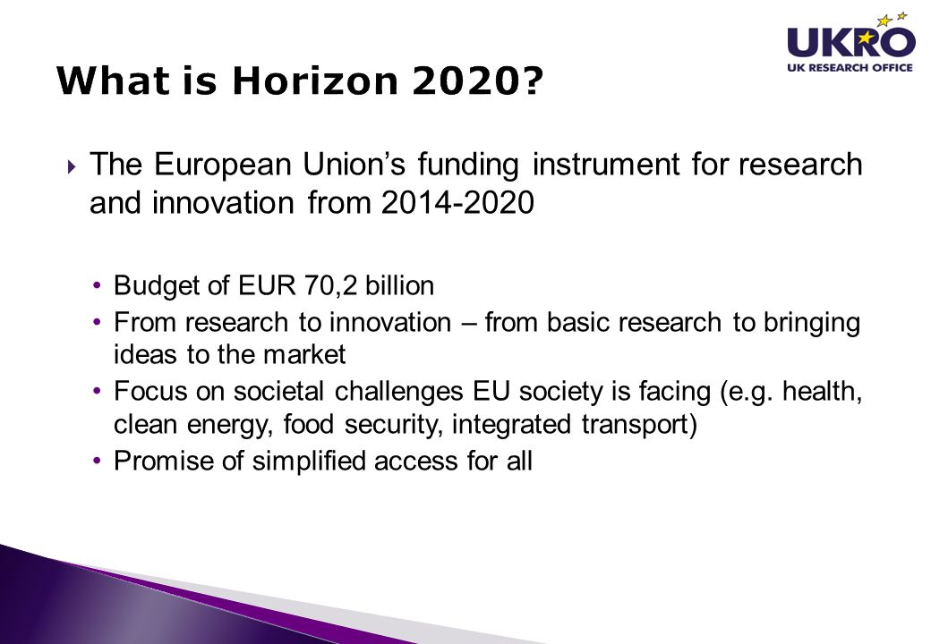 What is Horizon 2020 The European Union's funding instrument for research and innovation from 2014-2020.
