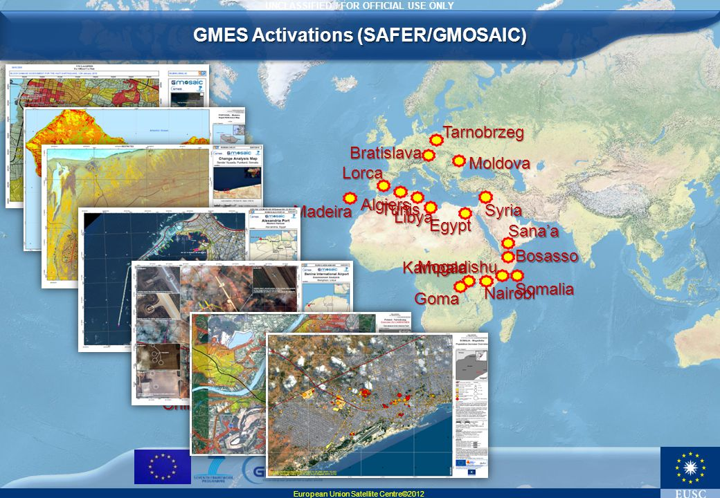 UNCLASSIFIED / FOR OFFICIAL USE ONLY GMES Activations (SAFER/GMOSAIC)