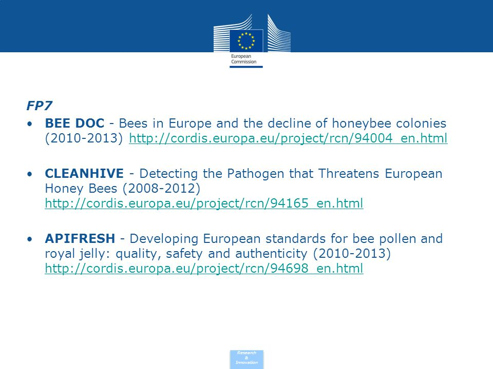 FP7 BEE DOC - Bees in Europe and the decline of honeybee colonies (2010-2013) http://cordis.europa.eu/project/rcn/94004_en.html.