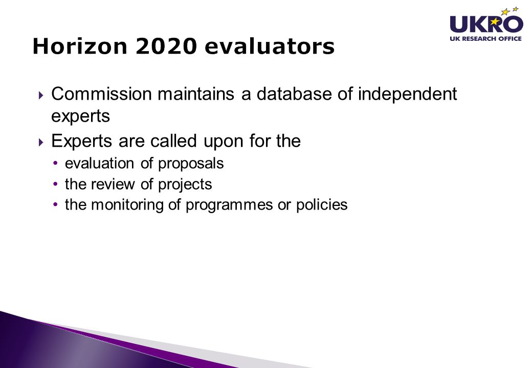 Horizon 2020 evaluators Commission maintains a database of independent experts. Experts are called upon for the.