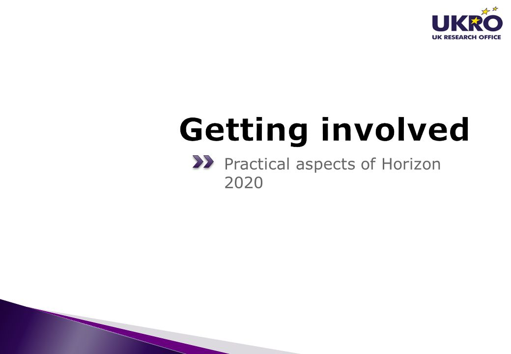 Getting involved Practical aspects of Horizon 2020