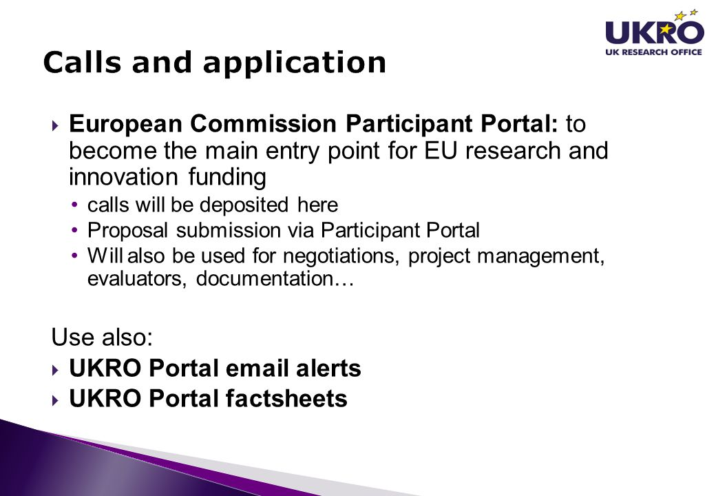 Calls and application European Commission Participant Portal: to become the main entry point for EU research and innovation funding.