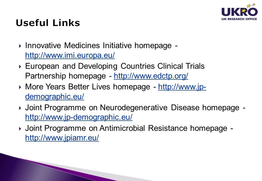 Useful Links Innovative Medicines Initiative homepage - http://www.imi.europa.eu/