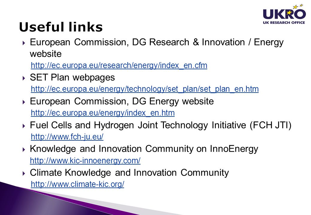 Useful links European Commission, DG Research & Innovation / Energy website. http://ec.europa.eu/research/energy/index_en.cfm.