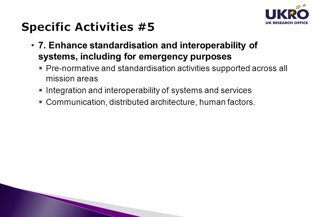 Specific Activities #5 7. Enhance standardisation and interoperability of systems, including for emergency purposes.