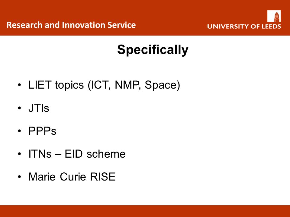 Specifically LIET topics (ICT, NMP, Space) JTIs PPPs ITNs – EID scheme