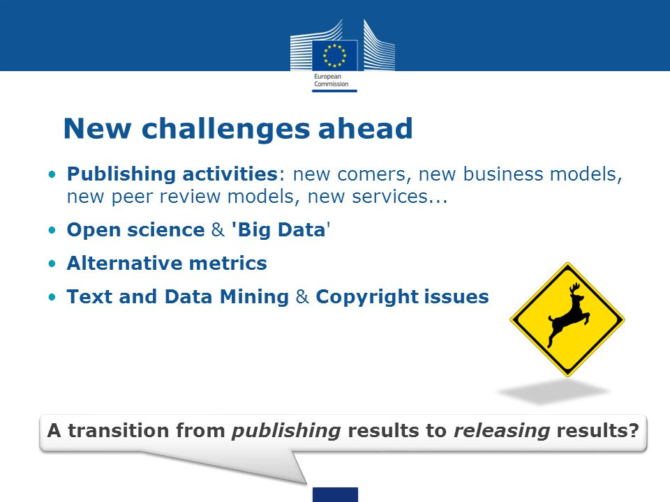 New challenges ahead Publishing activities: new comers, new business models, new peer review models, new services...