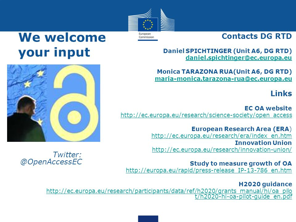 We welcome your input Contacts DG RTD Links Twitter: @OpenAccessEC