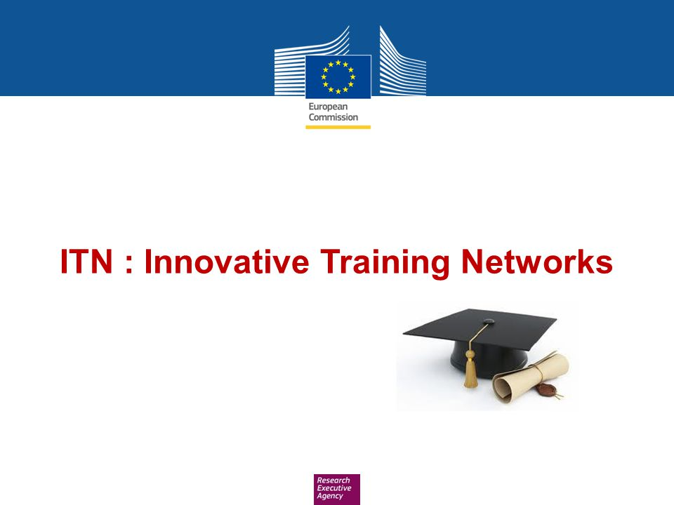 ITN : Innovative Training Networks