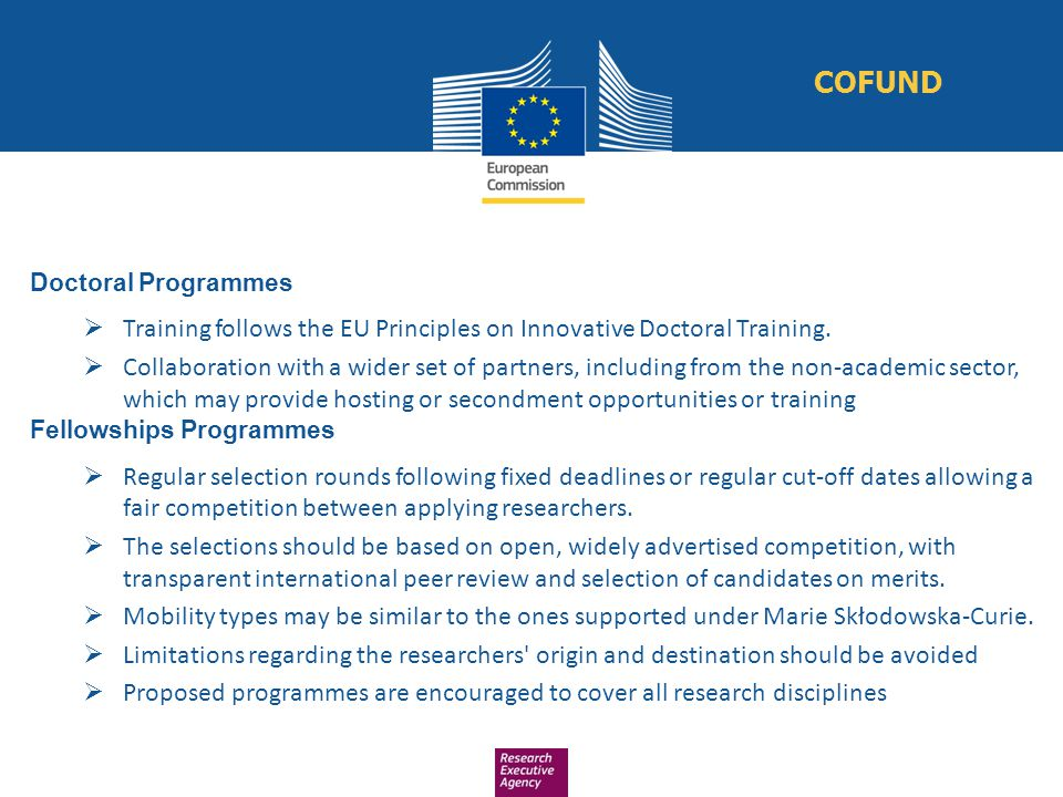 COFUND Doctoral Programmes. Training follows the EU Principles on Innovative Doctoral Training.