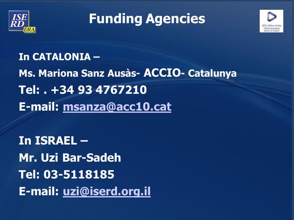 Funding Agencies Tel: . +34 93 4767210 E-mail: msanza@acc10.cat