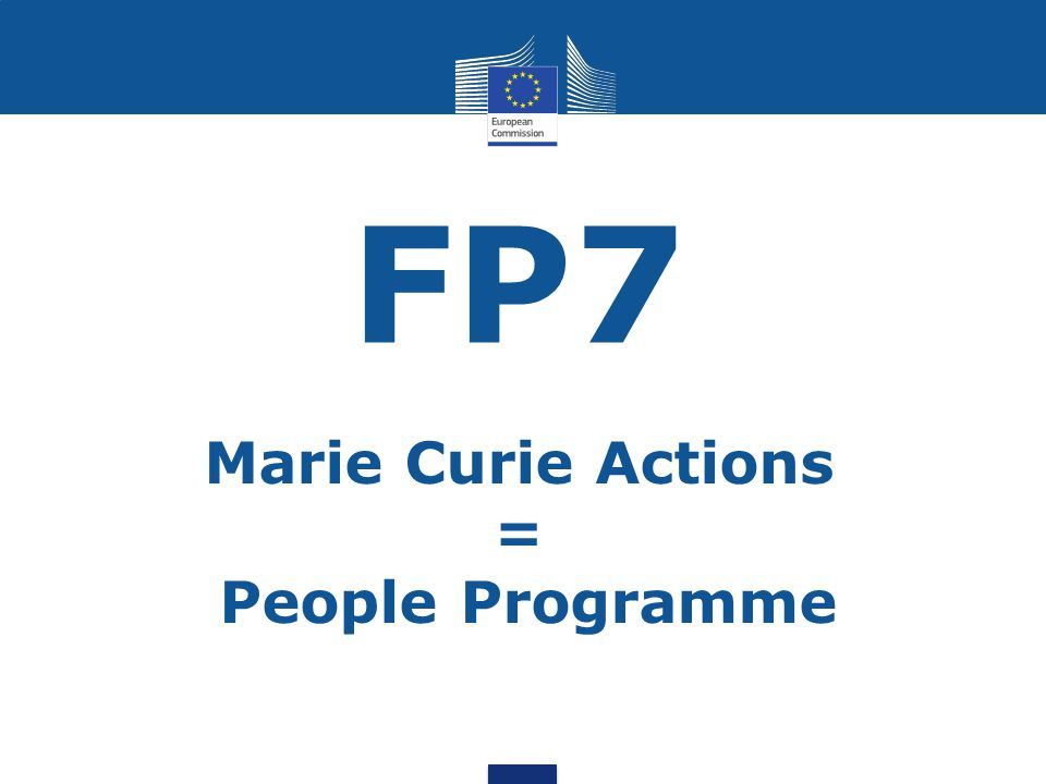 Marie Curie Actions = People Programme