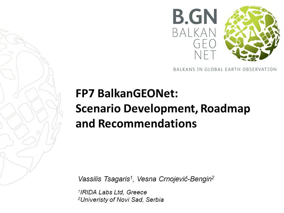 FP7 BalkanGEONet: Scenario Development, Roadmap and Recommendations