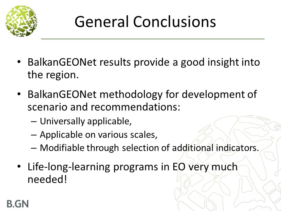 General Conclusions BalkanGEONet results provide a good insight into the region.