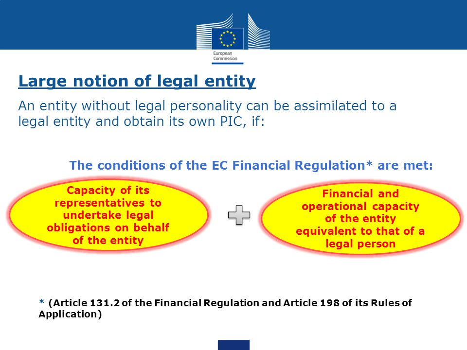 The conditions of the EC Financial Regulation* are met: