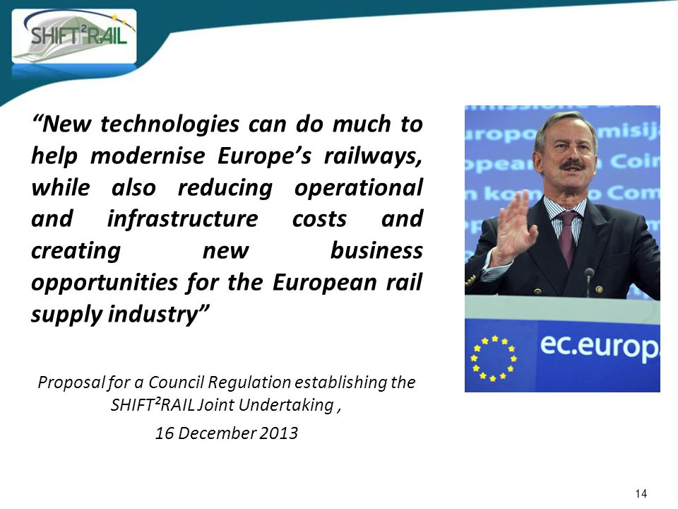 New technologies can do much to help modernise Europe's railways, while also reducing operational and infrastructure costs and creating new business opportunities for the European rail supply industry