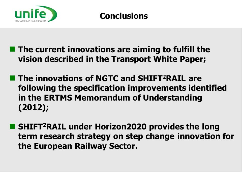 Conclusions The current innovations are aiming to fulfill the vision described in the Transport White Paper;
