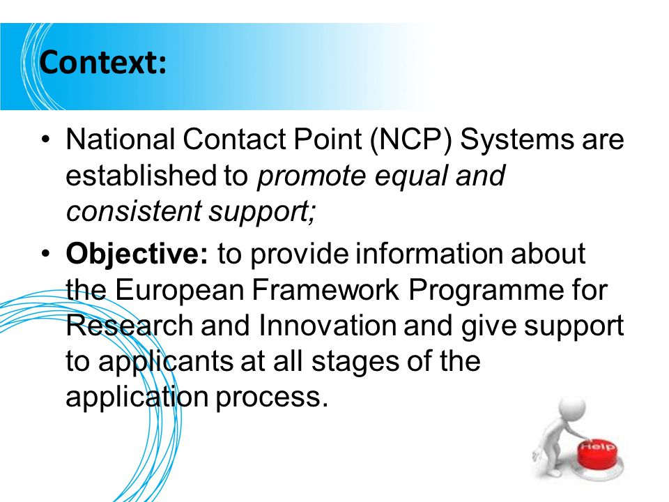 Context: National Contact Point (NCP) Systems are established to promote equal and consistent support;