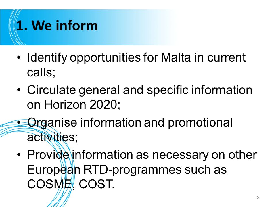 1. We inform Identify opportunities for Malta in current calls;