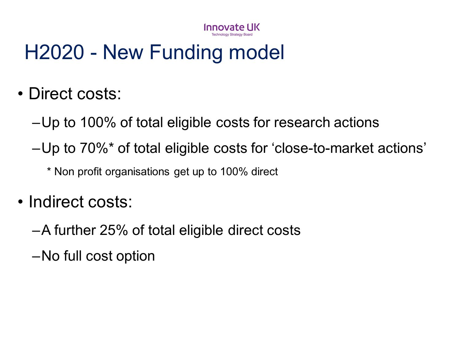 H2020 - New Funding model Direct costs: Indirect costs: