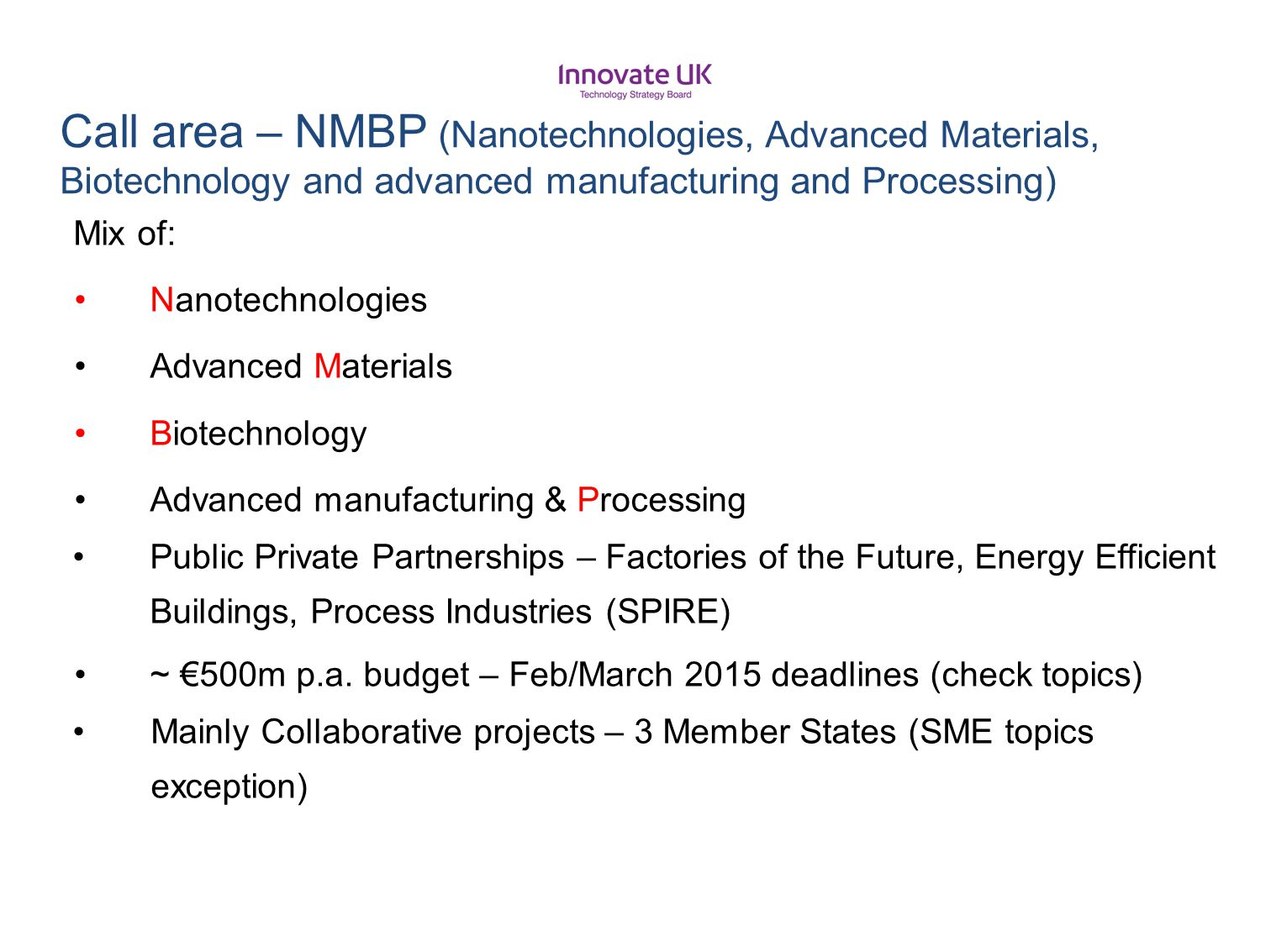 Call area – NMBP (Nanotechnologies, Advanced Materials, Biotechnology and advanced manufacturing and Processing)