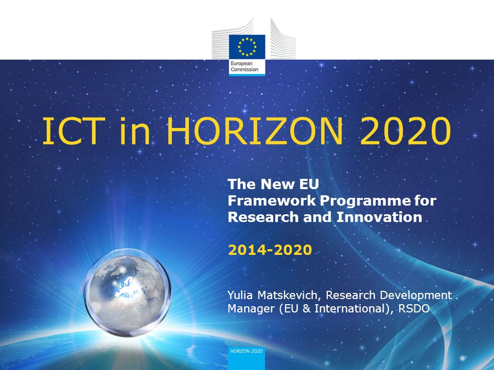 ICT in HORIZON 2020 The New EU Framework Programme for Research and Innovation 2014-2020