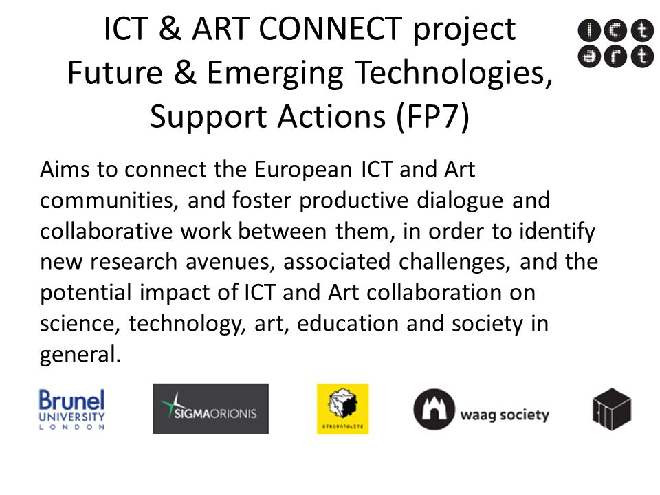 ICT & ART CONNECT project Future & Emerging Technologies, Support Actions (FP7)