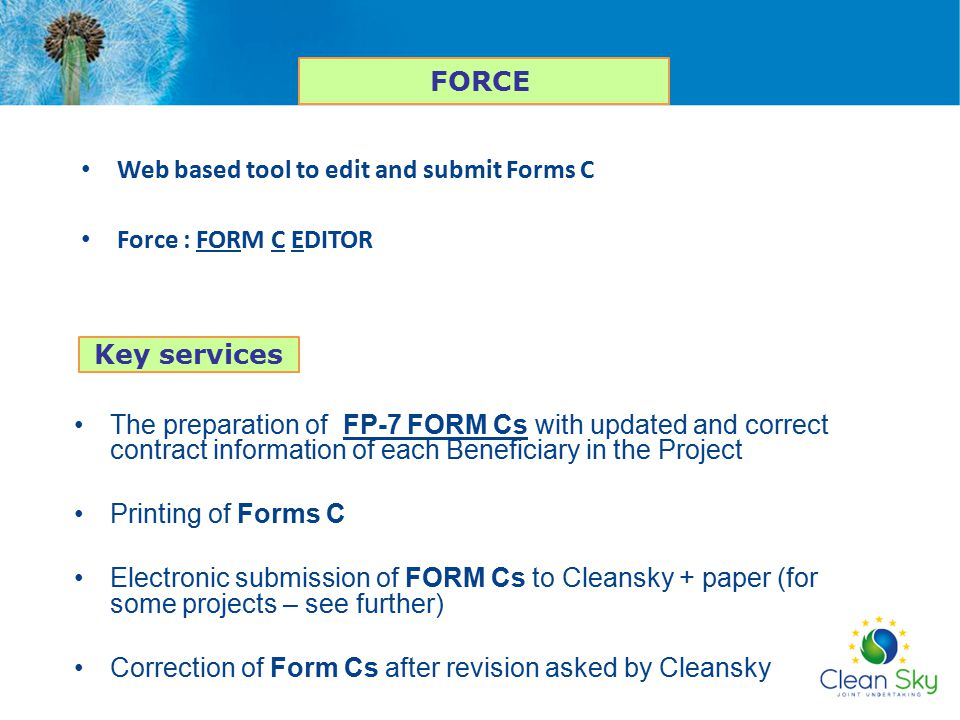 FORCE Web based tool to edit and submit Forms C. Force : FORM C EDITOR. Key services.