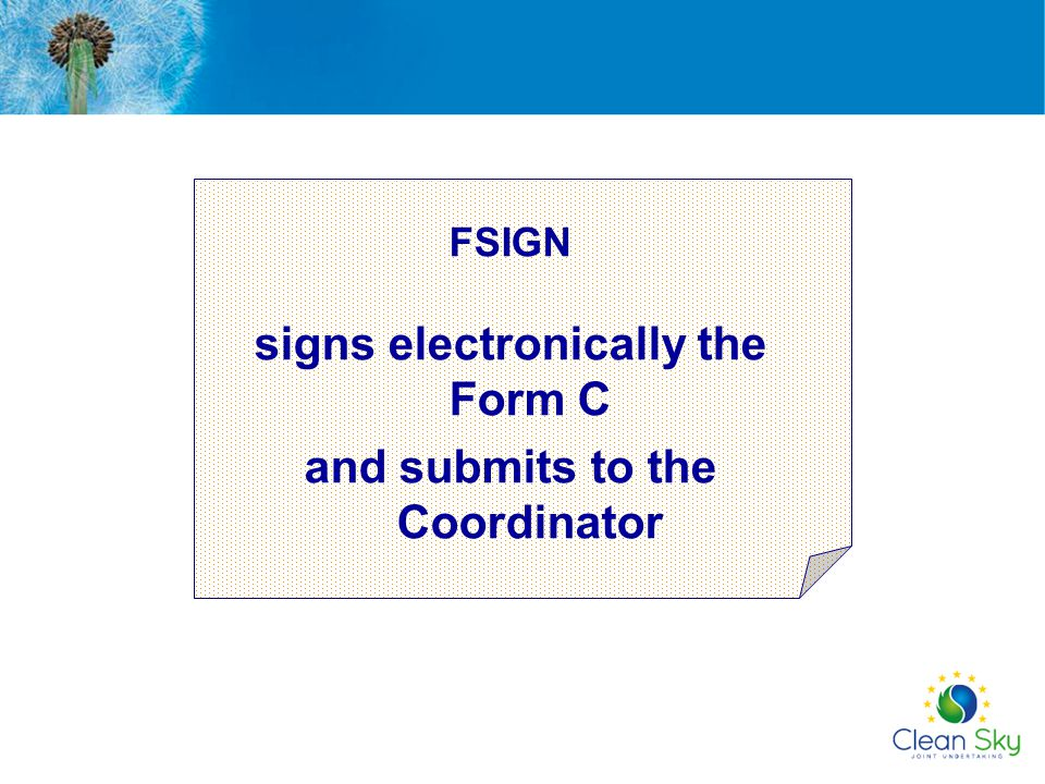 signs electronically the Form C and submits to the Coordinator