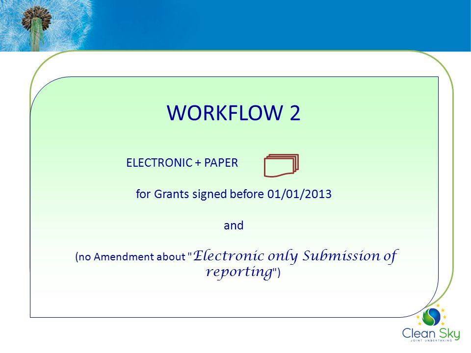 WORKFLOW 2 ELECTRONIC + PAPER for Grants signed before 01/01/2013 and