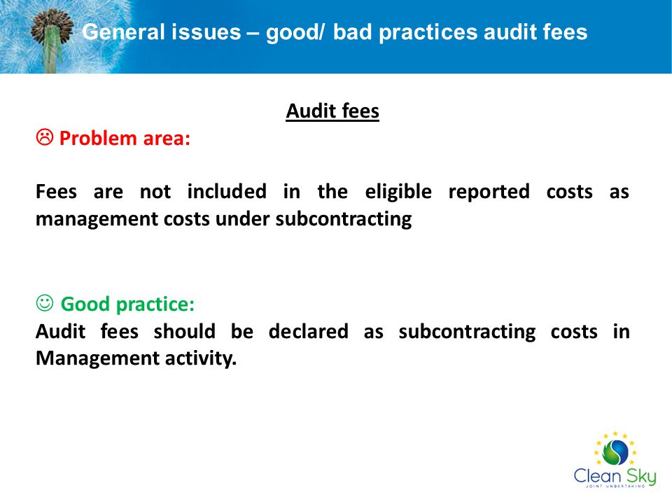 General issues – good/ bad practices audit fees