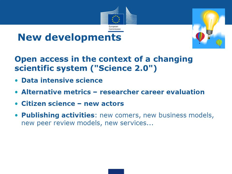 New developments Open access in the context of a changing scientific system ( Science 2.0 ) Data intensive science.