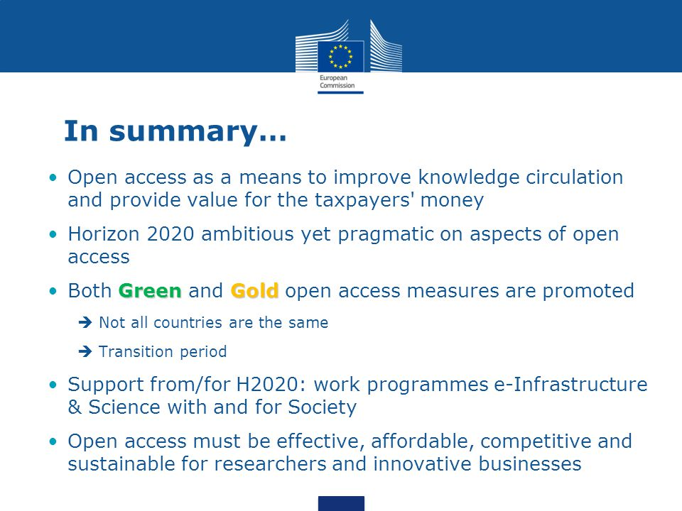 In summary… Open access as a means to improve knowledge circulation and provide value for the taxpayers money.
