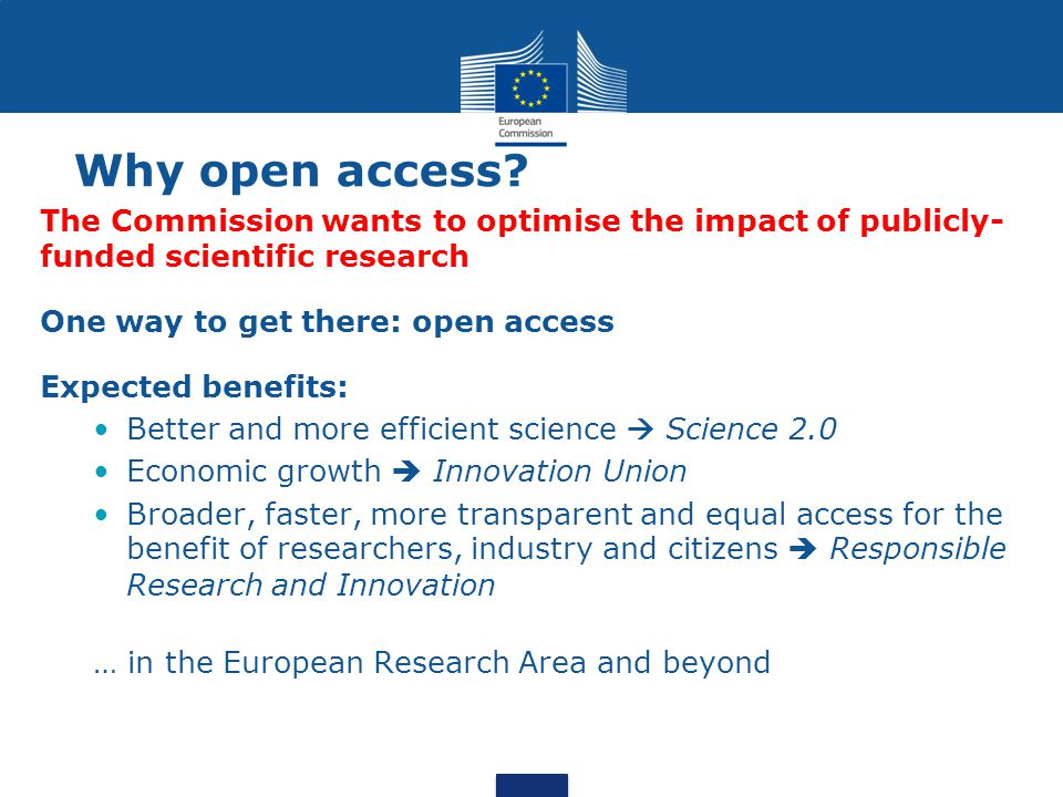 Why open access The Commission wants to optimise the impact of publicly-funded scientific research.