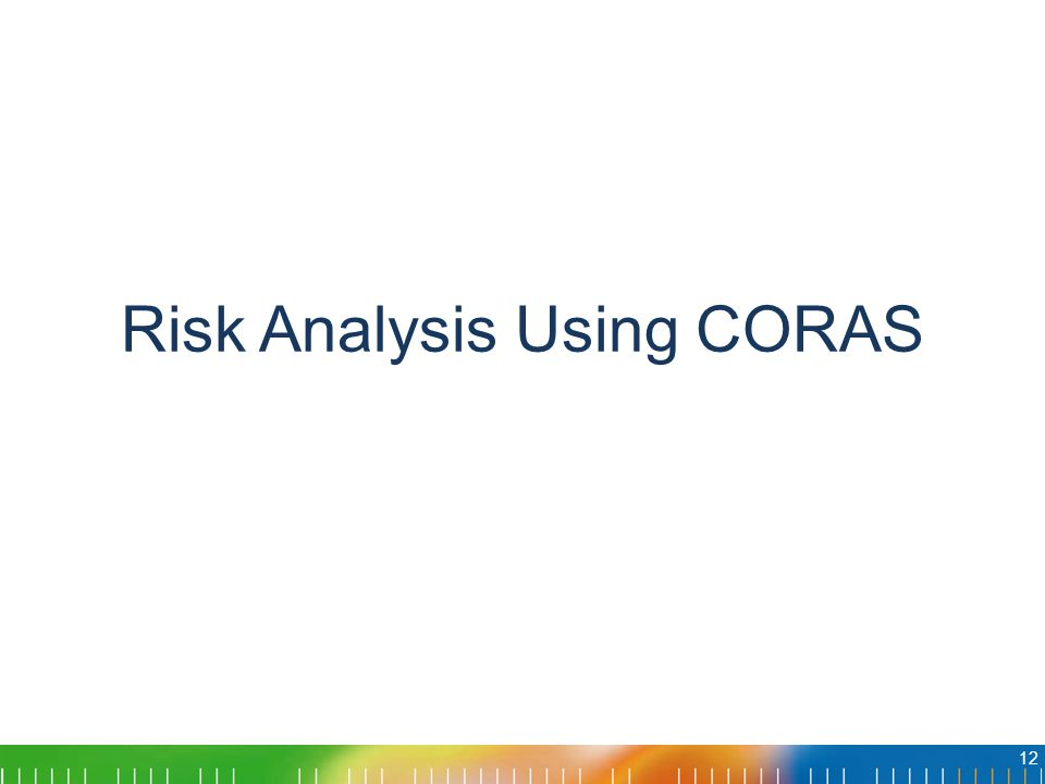 Risk Analysis Using CORAS