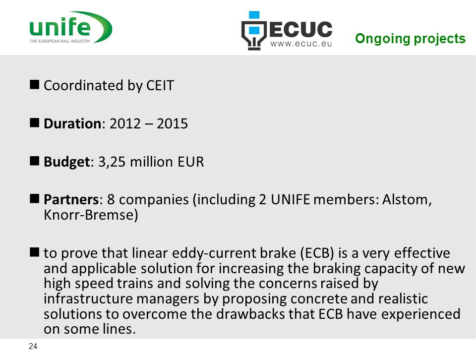 Coordinated by CEIT Duration: 2012 – 2015 Budget: 3,25 million EUR
