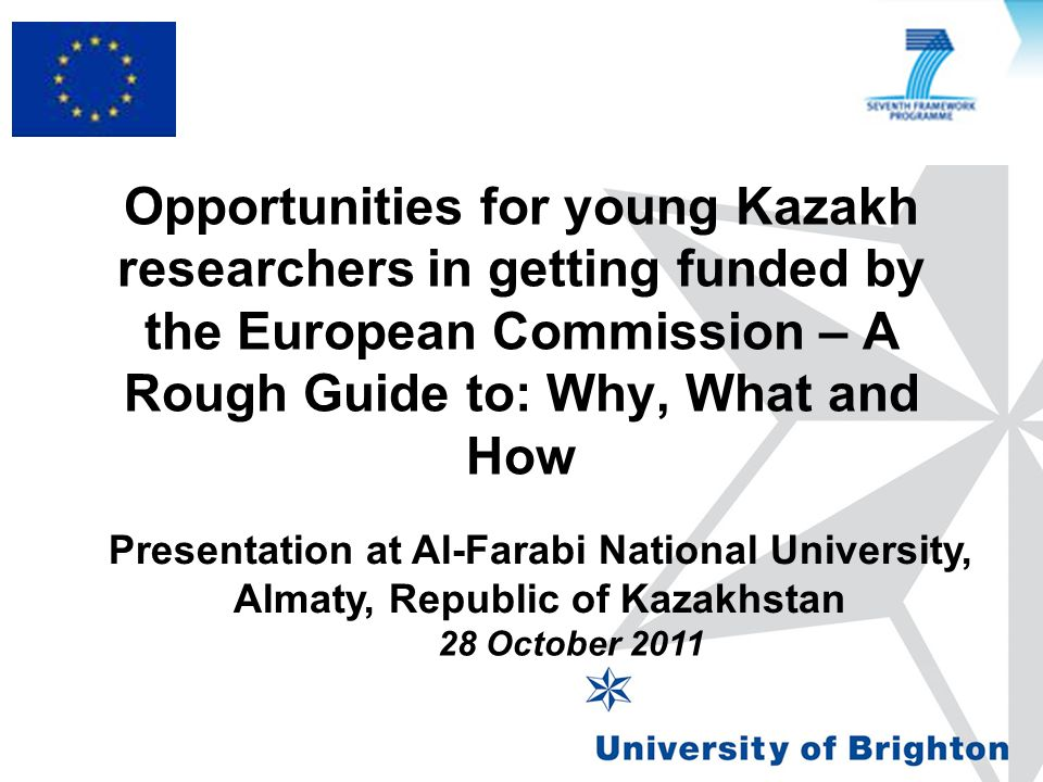 Opportunities for young Kazakh researchers in getting funded by the European Commission – A Rough Guide to: Why, What and How