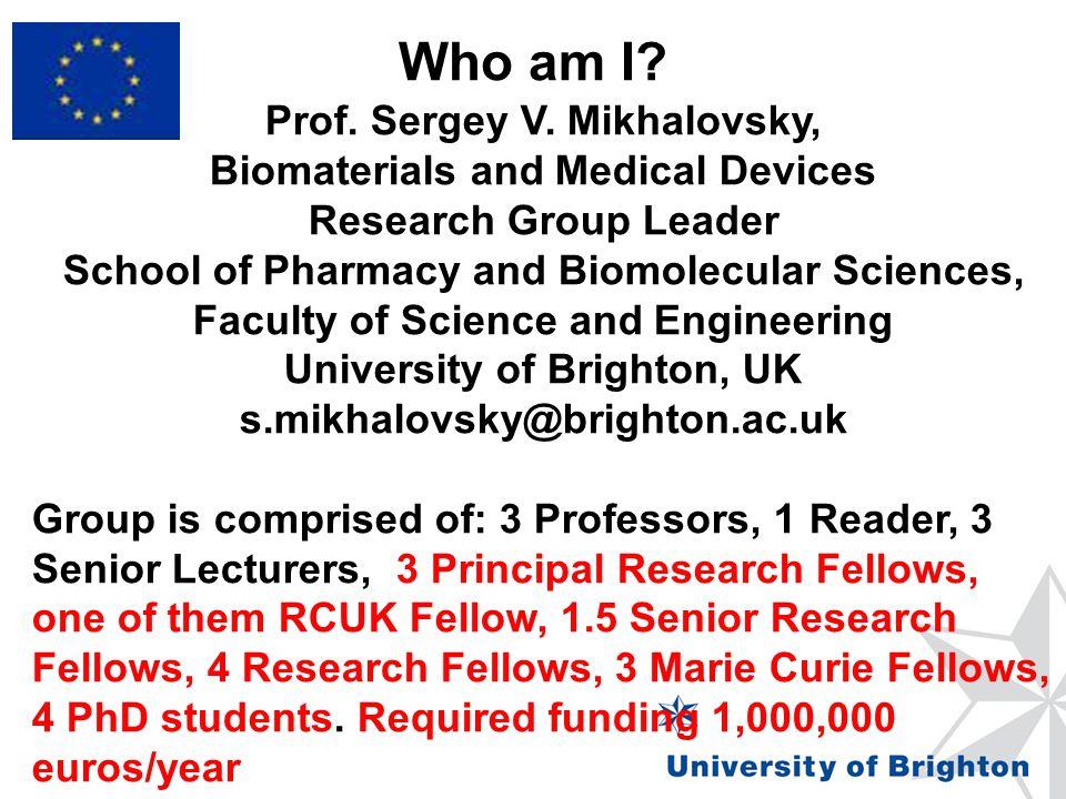 Who am I Prof. Sergey V. Mikhalovsky,