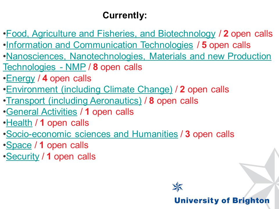 Currently: Food, Agriculture and Fisheries, and Biotechnology / 2 open calls. Information and Communication Technologies / 5 open calls.
