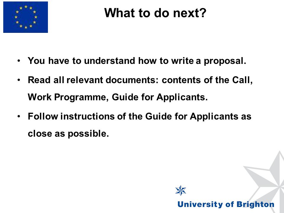What to do next You have to understand how to write a proposal.