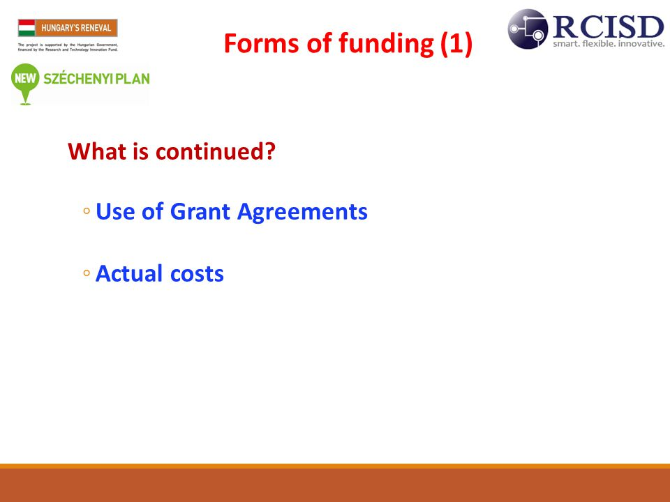 Forms of funding (1) What is continued Use of Grant Agreements
